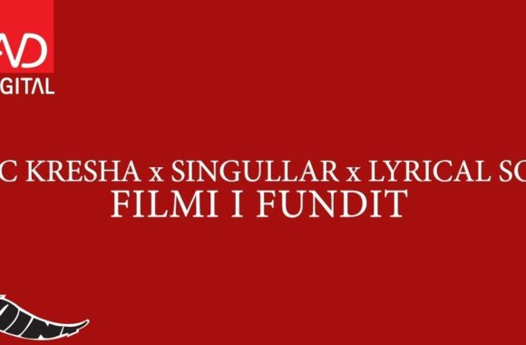 Filmi i Fundit – MC Kresha, Singullar & Lyrical Son