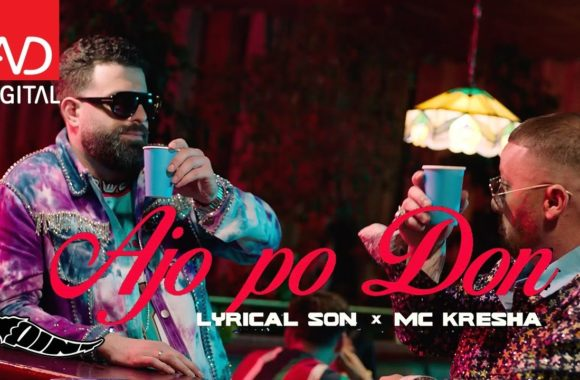 Ajo po don – Lyrical Son & MC Kresha