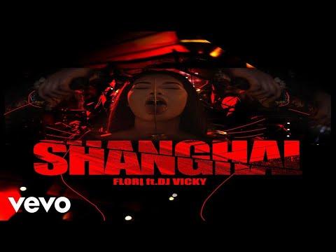 Shanghai – Flori Mumajesi & Dj Vicky