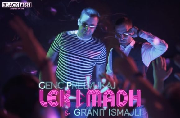 Lek i madh – Genc Prelvukaj & Granit Ismajli