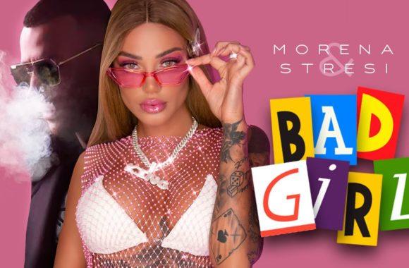 Bad Girl – Morena & Stresi