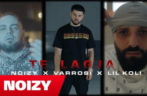 Te Lagja – Noizy, Varrosi & Lil Koli